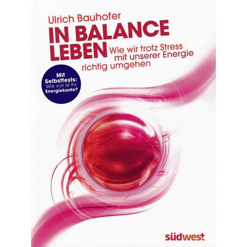 In Balance leben, Dr. U. Bauhofer