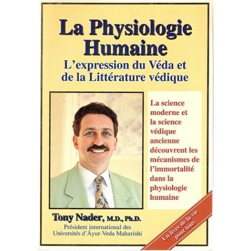 La physiologie humaine: une expression du véda, T. Nader