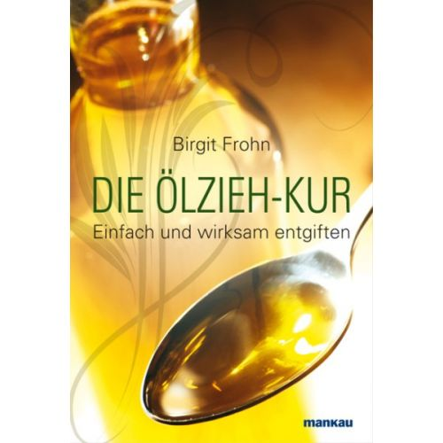 Die Ölzieh-Kur, Birgit Frohn