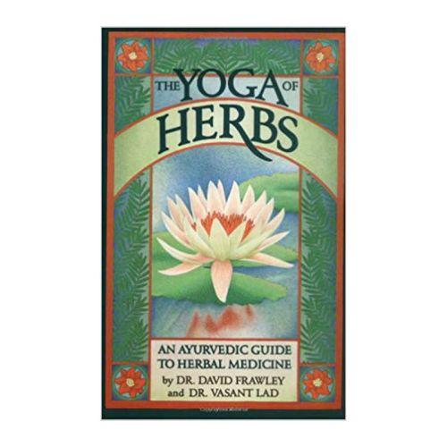 The Yoga of Herbs, David Frawley, Vasant Lad